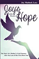 Joy's Little Book of Hope: The story of a mother's grief journey at the loss of her first born son [並行輸入品]