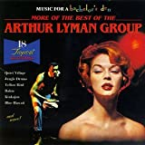More of Best Of: Music for Bachelor's Den 6 [Import, From US] / Arthur Lyman (CD - 1996)