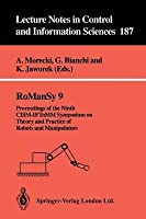 Romansy 9: Proceedings of the Ninth Cism-Iftomm Symposium on Theory and Practice of Robots and Manipulators (Lecture Notes in Control & Information Sciences)