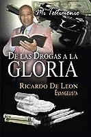 Mi Testimonio De Las Drogas a La Gloria