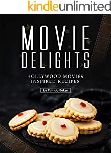 Movie Delights: Hollywood Movies Inspired Recipes (English Edition)