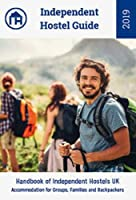 Independent Hostel Guide 2019: Handbook of Independent Hostels UK - Accomodation for Groups, Families and Backpackers