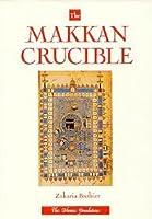 The Makkan Crucible