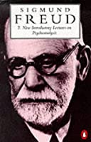 The Penguin Freud Library, Vol.2: New Introductory Lectures On        Psychoanalysis