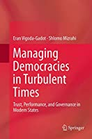Managing Democracies in Turbulent Times: Trust, Performance, and Governance in Modern States
