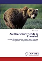 Are Bears Our Friends or Enemies?: Review of Public Opinion Toward Bears and Bear Management in Japan and North America