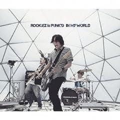 ROOKiEZ is PUNK'D「IN MY WORLD」のCDジャケット