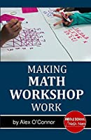 Making Math Workshop Work: Getting Math Workshop Started in the Middle School Grades