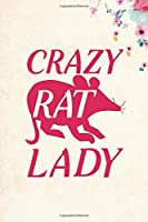 "Crazy Rat Lady: Blank Lined Journal Notebook, 6"" x 9"", Rat journal, Rat notebook, Ruled, Writing Book, Notebook for Rat lovers, Rat Gifts"