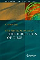 The Physical Basis of The Direction of Time (The Frontiers Collection) by H. Dieter Zeh(2007-06-11)