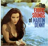 The Exotic Sounds of Martin Denny
