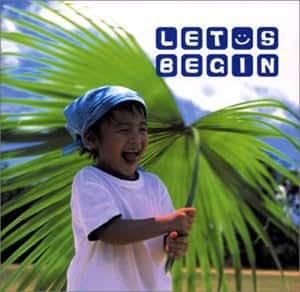 LET'S BEGIN!~オモトタケオソングス~
