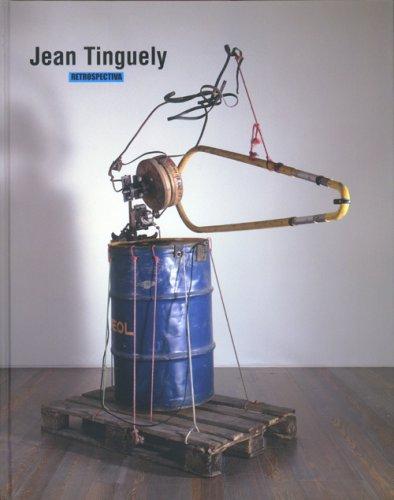Jean Tinguely: Retrospectiva
