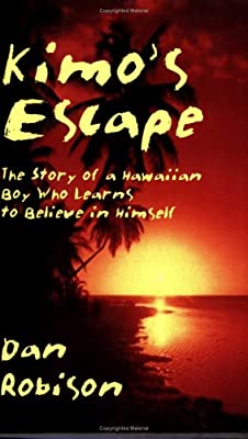 Kimo's Escape: The Story of a Hawaiian Boy Who Learns to Believe in Himself