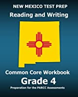 New Mexico Test Prep Reading and Writing Common Core Grade 4: Preparation for the Parcc Assessments