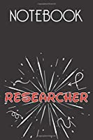 RESEARCHER Notebook, Simple Design: Notebook /Journal Gift,Simple Cover Design,100 pages, 6x9, Soft cover, Mate Finish