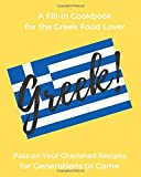 A Fill-in Cookbook for the Greek Food Lover: Pass on Your Cherished Recipes for Generations to Come