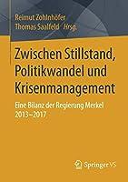 Zwischen Stillstand, Politikwandel und Krisenmanagement: Eine Bilanz der Regierung Merkel 2013-2017