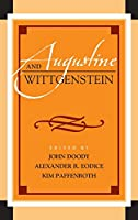 Augustine and Wittgenstein (Augustine in Conversation: Tradition and Innovation)