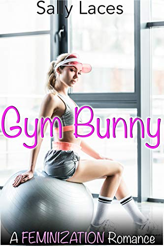 Gym Bunny: Feminization, Crossdressing (English Edition)