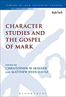 Character Studies and the Gospel of Mark (Library of New Testament Studies)