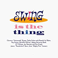 Swing Is the Thing