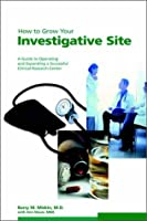 How to Grow Your Investigative Site