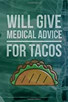 Will Give Medical Advice For Tacos: Doctor And Patient Planner Notebook Or Journal Gifts