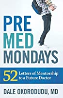 PreMed Mondays: 52 Letters of Mentorship to a Future Doctor