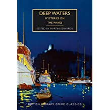 Deep Waters: Mysteries on the Waves (British Library Crime Classics)