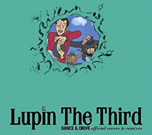Lupin The Third DANCE&DRIVE official covers&remixes