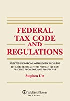 Federal Tax Code and Regulations: Selected Provisions With Review Problems, Supplement to Federal Tax Law
