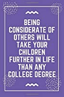 """Being considerate of others will take your children further in life than any college degree: Best Teacher Notebook 