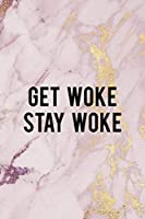Get Woke Stay Woke: Woke  Journal Composition Blank Lined Diary Notepad 120 Pages Paperback