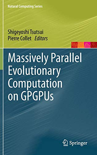 Download Massively Parallel Evolutionary Computation on GPGPUs (Natural Computing Series) 3642379583