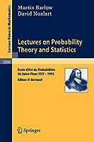 Lectures on Probability Theory and Statistics: Ecole d'Été de Probabilités de Saint-Flour XXV - 1995 (Lecture Notes in Mathematics)