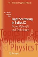 Light Scattering in Solids IX: Novel Materials and Techniques (Topics in Applied Physics)