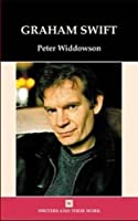 Graham Swift (Writers and their Work) by Peter Widdowson(2005-12-15)