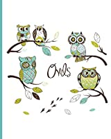 Cute Owl Notebook: College Ruled 8x10 75 Sheets 150 Pages, Owl Cartoon Cover Art Makes Great Gift for Owl Lovers, Composition Book, Teal Baby Owl