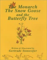 The Monarch, the Snow Goose and the Butterfly Tree