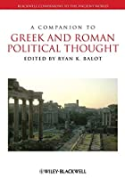 A Companion to Greek and Roman Political Thought (Blackwell Companions to the Ancient World)