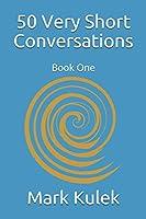 50 Very Short Conversations (Speak English Now)