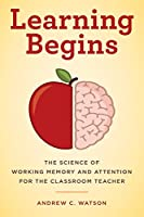 Learning Begins (Teacher's Guide to the Learning Brain)