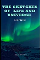The Sketches of Life and Universe: The Poetry