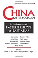 China After Socialism: In the Footsteps of Eastern Europe or East Asia? (Socialism & Social Movements) (Socialism and Social Movements)