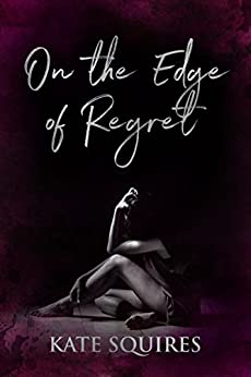 On the Edge of Regret by [Squires, Kate]