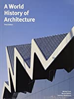 A World History of Architecture, Third Edition