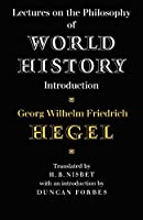 Lectures on the Philosophy of World History Introduction (Cambridge Studies in the History and Theory of Politics)