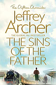 The Sins of the Father: The Clifton Chronicles 2 by [Archer, Jeffrey]