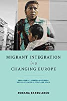 Migrant Integration in a Changing Europe: Immigrants, European Citizens, and Co-ethnics in Italy and Spain (Helen Kellogg Institute Series on Democracy and Development)